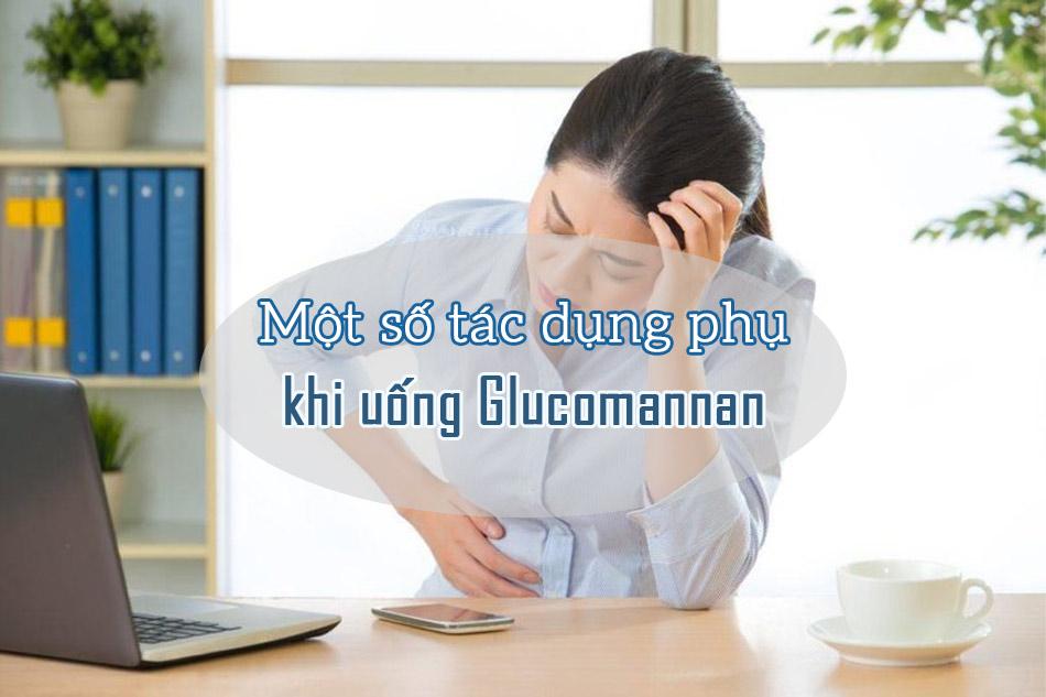 Tác dụng phụ khi uống Glucomannan chỉ ở mức độ nhẹ nhưng vẫn cần biết khi sử dụng